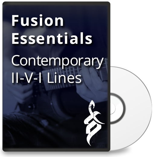 Fusion Essentials: Contemporary II-V-I Lines